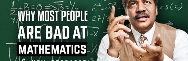 Why most people are bad at mathematics – Neil deGrasse Tyson asks Richard Dawkins