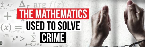The Mathematics Used to Solve Crime