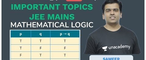 JEE Mains Important Topics: Maths | Mathematical Logic – Lecture 1 | Unacademy JEE | Sameer Sir