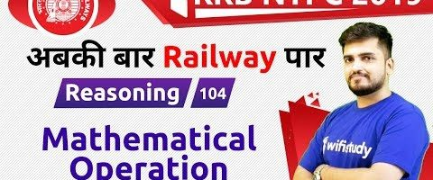 10:00 AM – RRB NTPC 2019 | Reasoning by Deepak Sir | Mathematical Operation