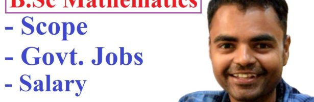 Scope of B.Sc Mathematics Honours in India, Salary What After B.Sc, Salary, M.Sc, MBA, Teaching Jobs