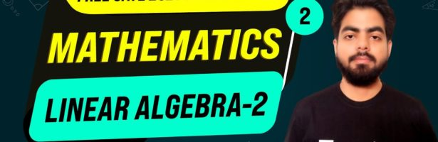 Engineering Mathematics | Linear Algebra – 2 | Lec 2 | GATE 2021 (All Branches) Free Crash Course