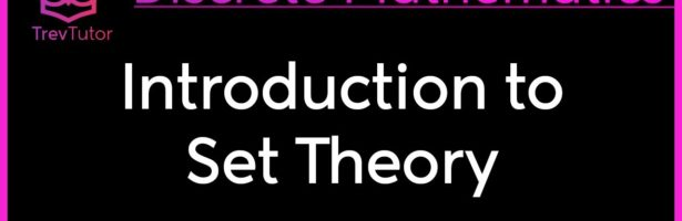 INTRODUCTION to SET THEORY – DISCRETE MATHEMATICS