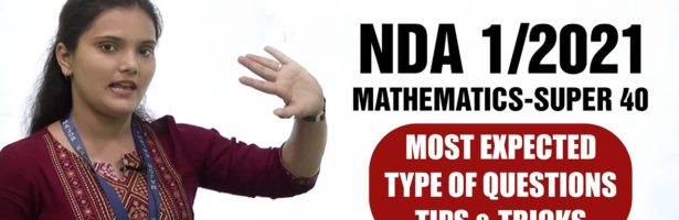 NDA 1 2021 Mathematics – Super 40 – Most Expected Type of Questions, Tips and Tricks