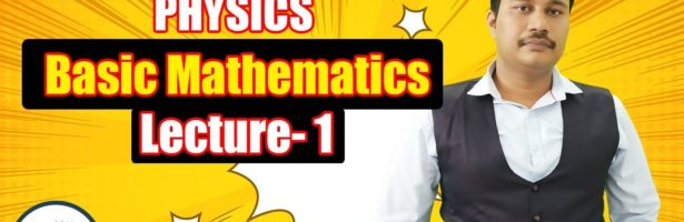 Physics: Basic Mathematics | Class 11 | Titan Crash Course | NEET 2021 | Biomentors Online |Amar Sir