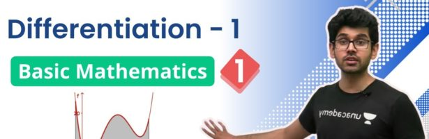 JEE: Basic Mathematics L1 | Differentiation | Unacademy JEE | IIT JEE Physics | Namo Kaul