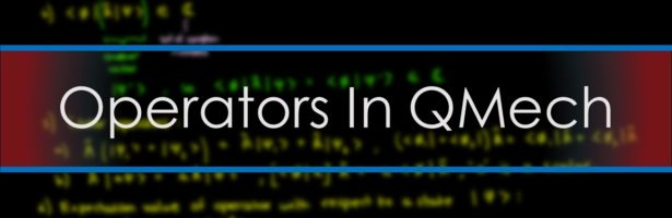 Introduction to Operators in Quantum Mechanics
