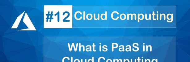 What is PaaS in cloud computing | Platform as a Service and it's Benefits