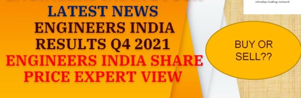 ENGINEERS INDIA STOCK LATEST NEWS ENGINEERS INDIA RESULTS Q4 2021 ENGINEERS INDIA SHARE PRICE TARGET