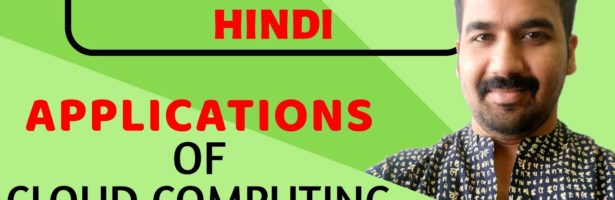 Applications Of Cloud Computing ll Cloud Computing Course Explained in Hindi