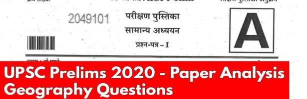UPSC Prelims 2020 Paper Analysis & Discussion of Geography Questions