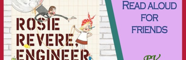 ROSIE REVERE, ENGINEER by Andrea Beaty and David Roberts – Children's Books Read Aloud