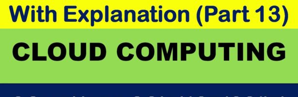 Important MCQs (Part-13) : Cloud Computing – All competitive exams