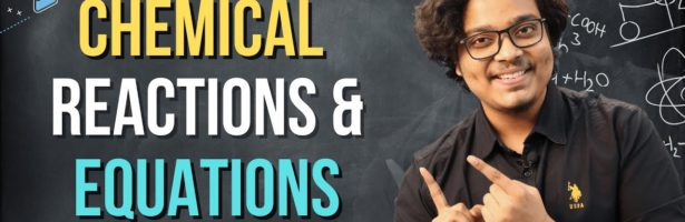 Chemical Reactions & Equations Class 10   One Shot   Full Lecture   2020-21