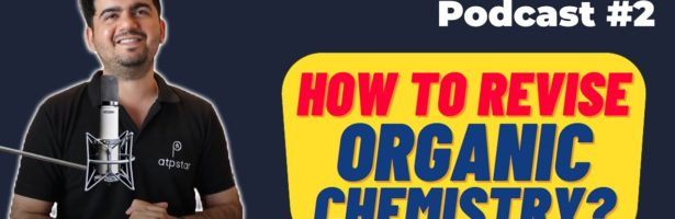 JEE पे Charcha #2 – How to revise Organic Chemistry for JEE ? ATP STAR JEE Podcast