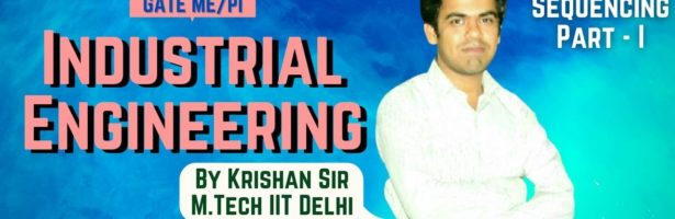 Lec-11   ME/PI   Industrial Engineering by Krishan sir    Sequencing-I  Let's Crack The GATE