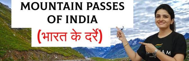 Geography: Mountain Passes of India (भारत के दर्रे) – with Maps and easy Memory Techniques