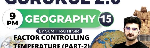 IAS 2021   Gurukul 2.0   Geography by Sumit Rathi   Factor Controlling Temperature (Part-2)