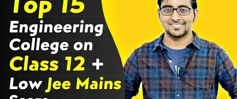 Top Engineering college on Class 12 Marks | Low jee Mains 2021 Score Top Private engineering college