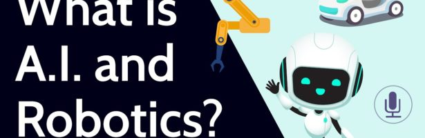 What is Artificial Intelligence (A.I.) and Robotics?