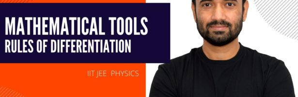 #14-rules of differentiation  mathematical tools  basic math  IIT advance  jee main  physics class11